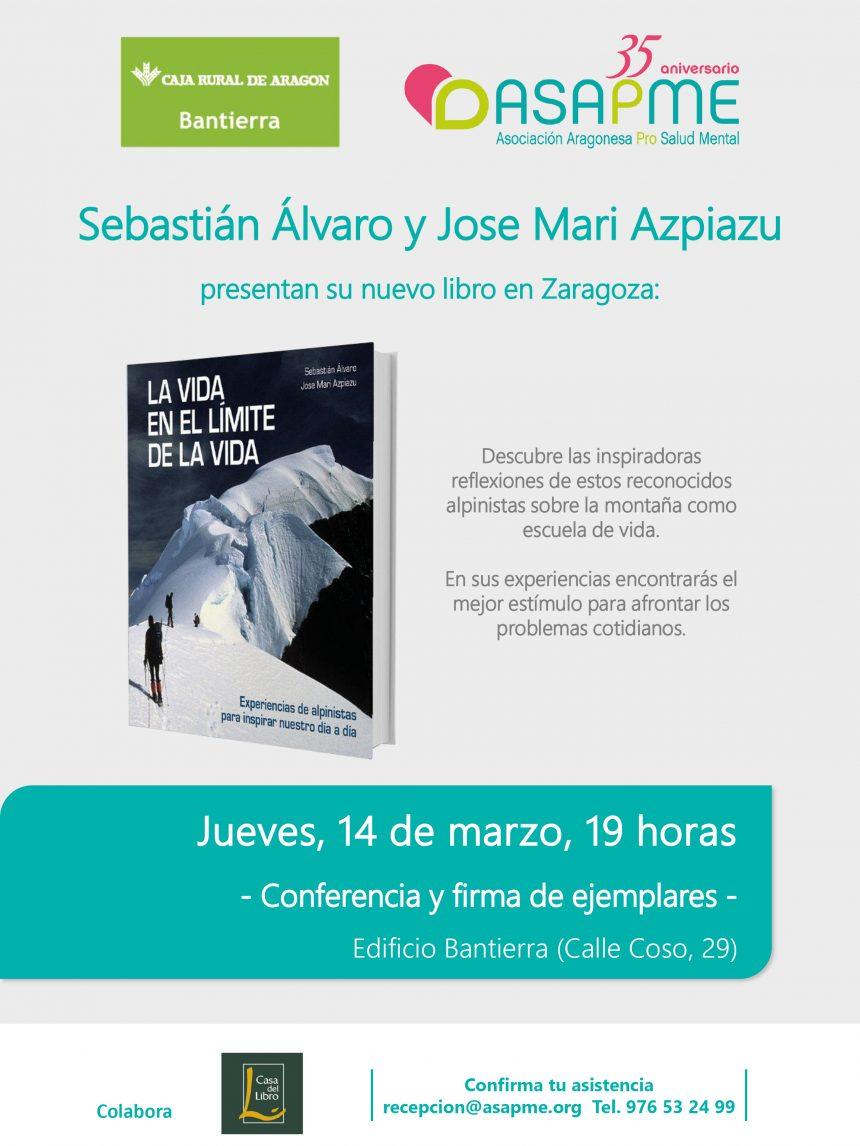 """Sebastián Álvaro y Jose Mari Azpiazu, presentarán en Zaragoza su libro """"La vida en el límite de la vida"""" promovido por Asapme"""
