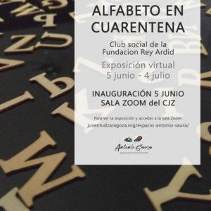 """El Club Social Rey Ardid lleva su exposición """"Alfabeto en cuarentena"""" al mundo virtual en el CJZ"""